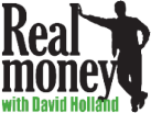 The Real Money with David Holland Radio Show Archives